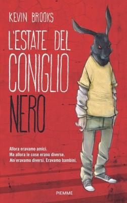 L'estate del coniglio nero, di Kevin Brooks, traduzione di Paolo Antonio Livorati, Piemme 2014, 15€