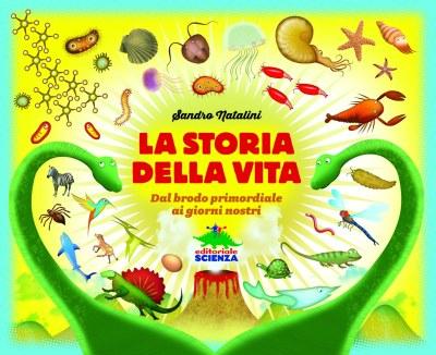 La storia della vita, di Sandro Natalini, Editoriale Scienza 2015, 13,90€