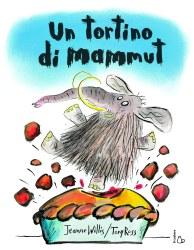 Un tortino di mammut, di Jeanne Willis e Tony Ross, traduzione di Pico Floridi, Il Castoro 2009, 12,50€.