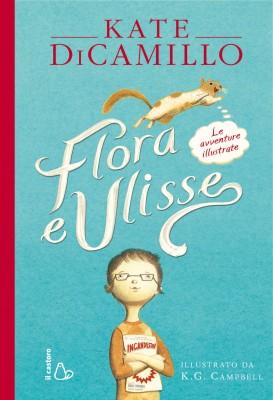Flora e Ulisse, di Kate DiCamillo, illustrazioni di K. G. Campbell, traduzione di Laura Bortoluzzi, Il Castoro 2015, 13,50€.