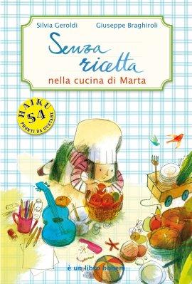 Senza ricetta, di Silvia geroldi, illustrazioni di Giuseppe Braghiroli, Bohem press italia 2016, 9,80€.