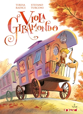 Viola Giramondo, di Teresa Radice, illustrazioni di Stefano Turconi, Tunué 2013, 16,90€.