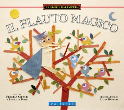 Il flauto magico, testi di Fiorella Colombo e Laura Di Biase, illustrazioni di Silvia Bonanni, Vallardo 2016, 14€.