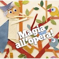 """""""Il flauto magico"""", Vallardi e """"Magie e sortilegi... all'opera"""", Curci young"""