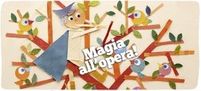 """""""Il flauto magico"""", Vallardi e """"Magie e sortilegi… all'opera"""", Curciyoung"""