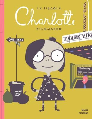 La piccola Charlotte filmmaker, di Frank Viva, traduzione di Elena Baboni, Fatatrac 2016