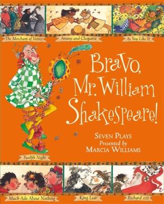 Bravo Mr William Shakespeare!; di Marcia Williams, Walker Books 2000, 6,99£