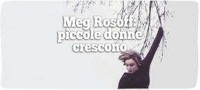 """""""Fai finta che io non ci sia"""", Rizzoli e """"Come vivo ora"""", Feltrinelli di MegRosoff"""